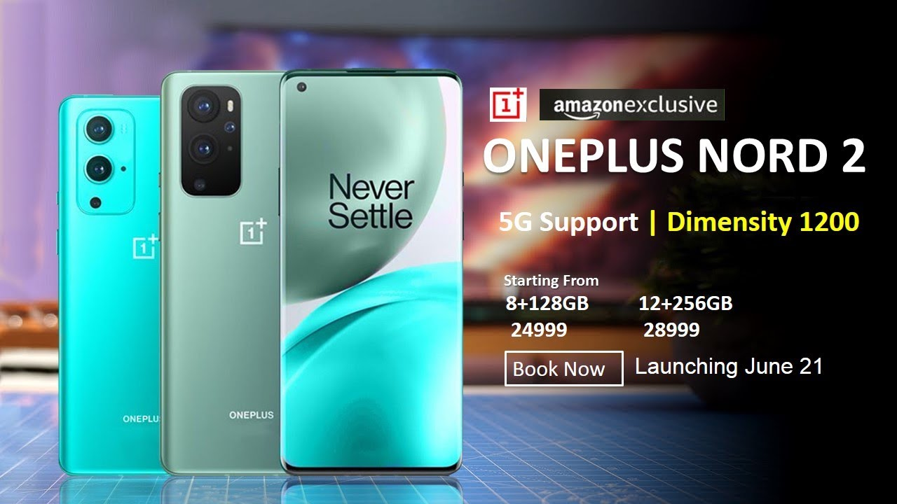 Oneplus Nord 2 Launch Timeline Tipped May Debut On July 24